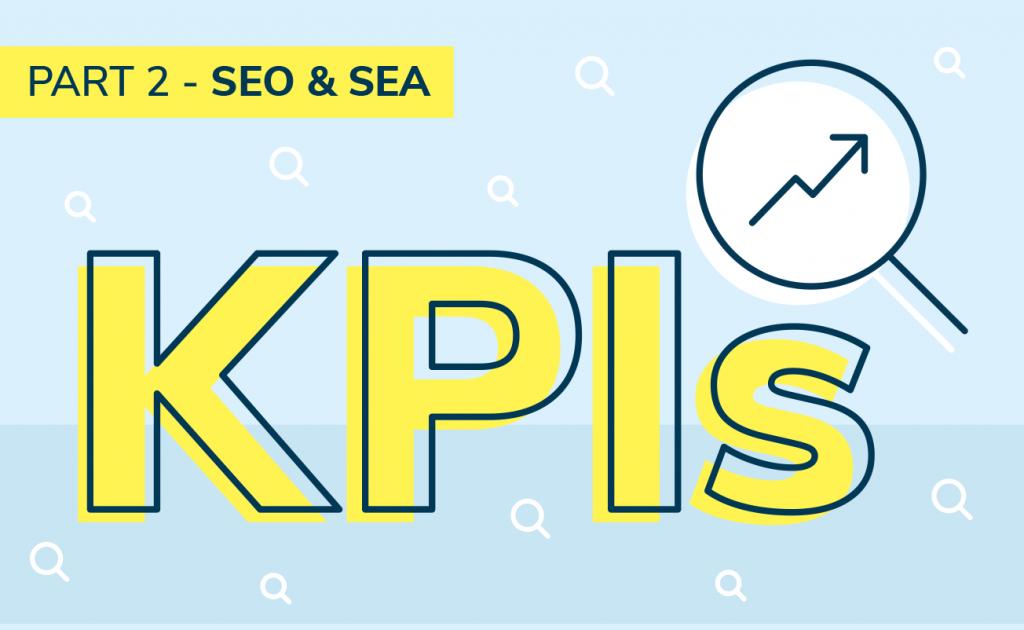 KPIs - Welche du wirklich kennen solltest - Teil 2 - SEO & SEA